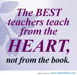 Teacher-Quotes-The-best-teachers-teach-from-the-heart-not-from-the ...