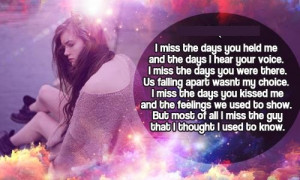 MISS THE DAYS YOU HELD ME AND THE DAYS I HEAR YOUR VOICE.