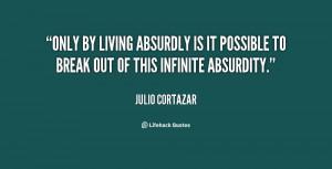 Julio Cortazar Quotes /quote-julio-cortazar-only