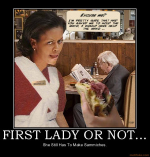 FIRST LADY OR NOT... - She Still Has To Make Sammiches.