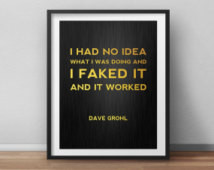 Dave Grohl Quote Poster, I Faked it , Gold Poster, Typographic Quote ...