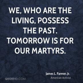 James L Farmer Jr Quotes