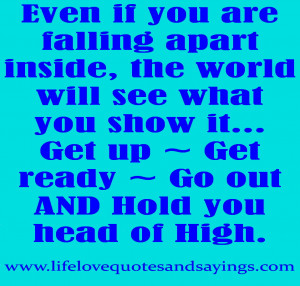 ... you show it… Get up ~ Get ready ~ Go out AND Hold you head of High