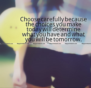 choices famous quotes about life choices famous quotes about life ...