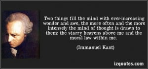 Two things fill the mind with ever-increasing wonder and awe, the more ...