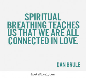... quotes - Spiritual breathing teaches us that we are all connected