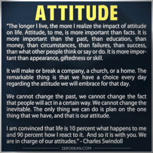 ... one thing that we have, and that is our attitude.