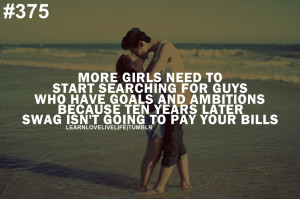More girls need to start searching for guys who have goals, ambitions ...