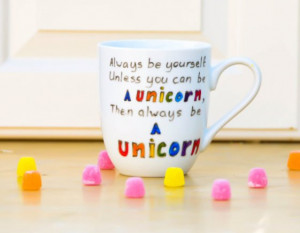 ... Unicorn Funny Quote Mug - Hand Painted Coffee Mug - Mothers Day Gift