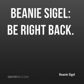 Beanie Sigel - Beanie Sigel: Be Right Back.