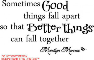 ... apart so that better thing can fall together wall art wall sayings