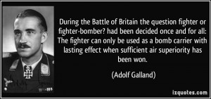During the Battle of Britain the question fighter or fighter-bomber ...