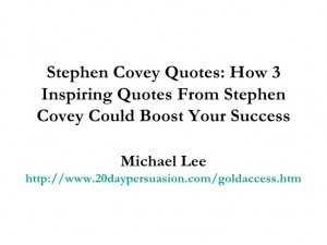 ... : How 3 Inspiring Quotes From Stephen Covey Could Boost Your Success
