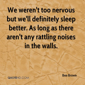 Ben Brown Quotes