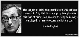 The subject of criminal rehabilitation was debated recently in City ...