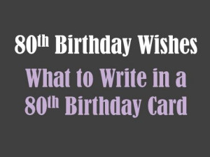 80th birthday messages. What to write in a birthday card for an 80 ...