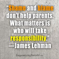 Shame and blame don't help parents. What matters is who will take ...