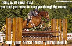 Yup! Your horse trust you know the and you trust he won't spill you ...