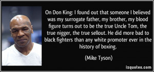 On Don King: I found out that someone I believed was my surrogate ...
