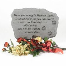 ... dog died today and will be waiting at your door. For our precious