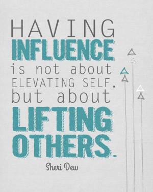 ... is not about elevating self, but about lifting others.