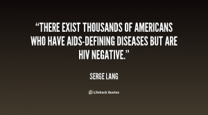 There exist thousands of Americans who have AIDS-defining diseases but ...