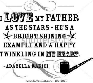 love my father as the stars he s a bright shining father quote