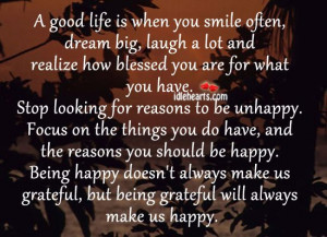 Good Life Is When You Smile Often, Dream Big, Laugh A Lot And…