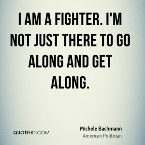 ... -bachmann-michele-bachmann-i-am-a-fighter-im-not-just-there-to.jpg