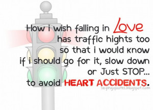 How i wish falling in love has traffic hights | Quotes Saying Pictures