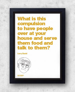 Larry David Quote Poster What is this compulsion by bestplayever, £7 ...
