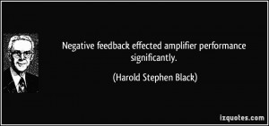 Negative feedback effected amplifier performance significantly ...
