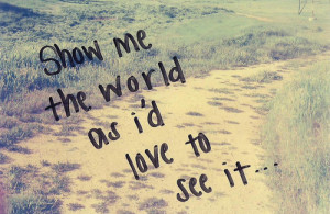 adventure, dream, explore, hope, love, lyric, radiohead, saying, see ...