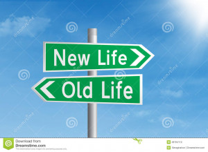 Green road sign of new life vs old life under blue sky.