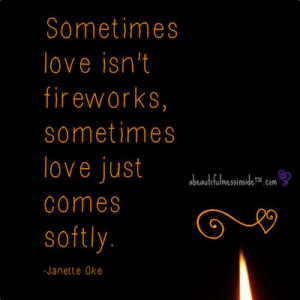 ... sometimes love just comes softly.. Http Wequoteit Nets, Pretty Quotes