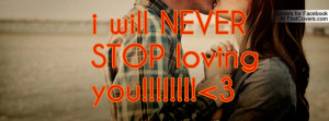 will NEVER STOP loving you!!!!! 3 Profile Facebook Covers