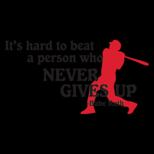 Never Give Up Babe Ruth Wall Quotes™ Decal