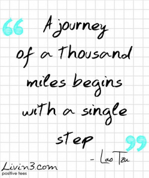 Lao Tzu Quote A journey of a thousand miles begins with a single step