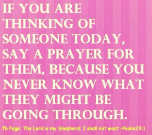 ... ? Pray! God places people into our minds so we can pray for them