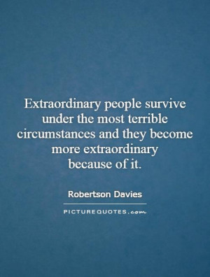 ... and they become more extraordinary because of it. Picture Quote #1