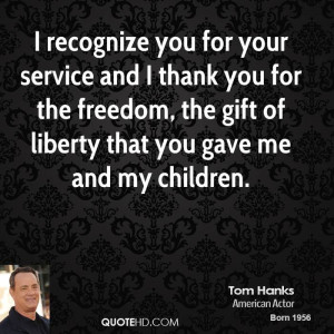 tom-hanks-quote-i-recognize-you-for-your-service-and-i-thank-you-for-t ...