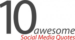 SLIDESHOW: 10 Awesome Social Media Quotes
