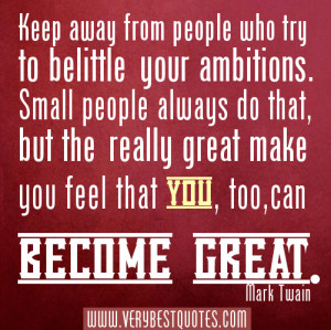 from-people-who-try-to-belittle-your-ambitions.-Small-people-always-do ...