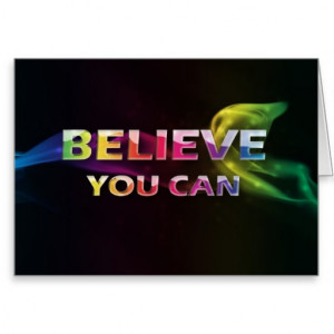 Word Quote~Believe You Can~Encouragement Card