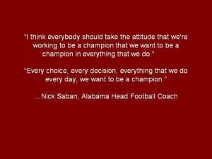 Nick Saban Champion Quote
