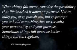 fall apart famous quotes needing some encouragement a things fall ...