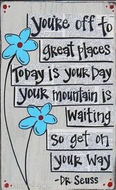 Today is your day! quote happy dr seuss inspiration poem optimistic ...