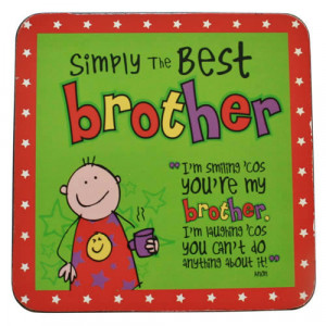 Simply The Best Brother Coaster