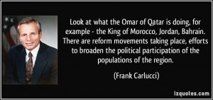 the Omar of Qatar is doing, for example - the King of Morocco, Jordan ...