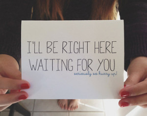 ll Be Right Here Waiting For You Note Graphic